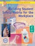 Building Student Safety Habits for the Workplace: Student Text
