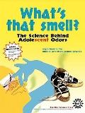 What's That Smell : The Science Behind Adolescent Odors