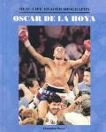 Oscar De LA Hoya A Real-Life Reader Biography