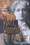 Votes for Women! The Story of Carrie Chapman Catt