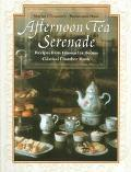 Afternoon Tea Serenade Recipes from Famous Tea Rooms Classical Chamber Music