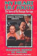 My Heart Lies South, Young People's Edition The Story of My Mexican Marriage