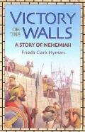 Victory on the Walls A Story of Nehemiah