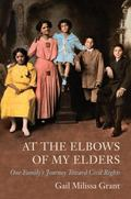 At the Elbow of My Elders: One Family's Journey Toward Civil Rights