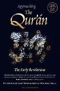 Approaching the Qur'an The Early Revelations