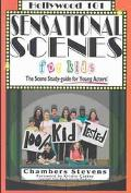 Sensational Scenes for Kids The Scene Study-Guide for Young Actors