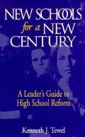 New Schools for a New Century A Leader's Guide to High School Reform
