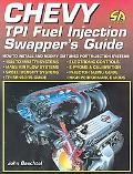Chevy Tpi Fuel Injection Swapper's Guide How to Interchange & Modify Tuned Port Injection Sy...