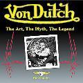 Von Dutch The Art, The Myth, The Legend
