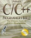 Jamsa's C/C++ Programmer's Bible The Ultimate Guide to C/C++ Programming