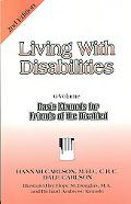 Living With Disabilities Basic Manuals for Friends of the Disabled