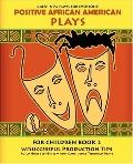 Positive African American Plays for Children Book 2: Building High Self Esteem and Confidenc...