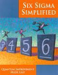 Six Sigma Simplified Quantum Improvement Made Easy