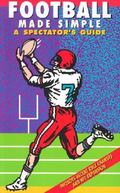 Football Made Simple A Spectator's Guide