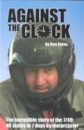 Against the Clock The Incredible Story of the 7/49 49 States in 7 Day by Motorcycle