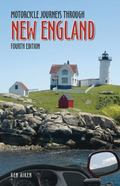 Motorcycle Journeys Through New England : 4th Edition