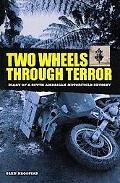 Two Wheels Through Terror Diary of a South American Motorcycle Odyssey