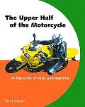 Upper Half of the Motorcycle : On the Unity of Rider and Machine