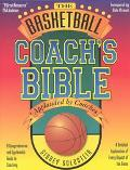 Basketball Coach's Bible A Comprehensive and Systematic Guide to Coaching