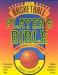 Basketball Player's Bible A Comprehensive and Systematic Guide to Playing