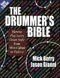 Drummer's Bible How to Play Every Drum Style from Afro-Cuban to Zydeco