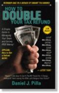 How to Double Your Tax Refund A Simple Guide to Managing Your Taxes & Getting Free Money