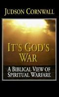 It's God's War: A Biblical View of Spiritual Warfare