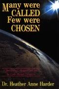 Many Were Called-Few Were Chosen The Story of the Earth-Based Volunteers