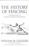 History of Fencing Foundations of Modern European Swordplay