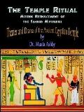 Temple Ritual of the Ancient Egyptian Mysteries- Theater & Drama of the Ancient Egyptian Mys...