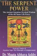 Serpent Power The Ancient Egyptian Mystical Wisdom of the Inner Life Force