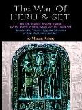 War of Heru and Set The Struggle of Good and Evil for Control of the World and the Human Soul