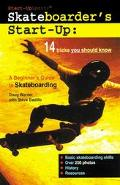 Skateboarder's Start-Up A Beginner's Guide to Skateboarding