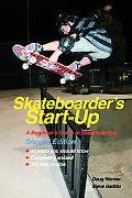 Skateboarder's Start-Up: A Beginner's Guide to Skateboarding (Start-Up Sports series)