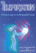 Teleportation!: A Practical Guide for the Metaphysical Traveler