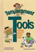 Temperament Tools Working With Your Child's Inborn Traits