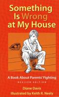 Something Is Wrong at My House : A Book about Parents' Fighting