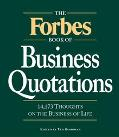 Forbes Book of Business Quotations 14,173 Thoughts on the Business of Life