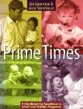 Prime Times: A Handbook for Excellence in Infant and Toddler Programs