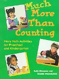 Much More Than Counting More Math Activities for Preschool and Kindergarten