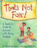 That's Not Fair! A Teacher's Guide to Activism With Young Children