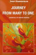 Journey from Many to One : Essentials of Advaita Vedanta
