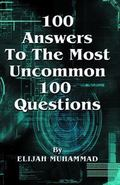 100 Answers to the Most Uncommon 100 Questions