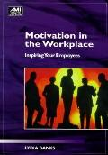 Motivation in the Workplace Inspiring Your Employees