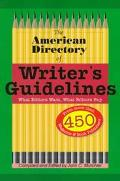 American Directory of Writer's Guidelines: What Editors Want, What Editors Buy - Johon C. Mu...