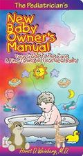 Pediatrician's New Baby Owners Manual Your Guide to Care & Fine-Tuning of Your New Baby