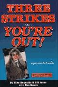 Three Strikes and You're Out A Promise to Kimber  The Chronicle of America's Toughest Anti-C...