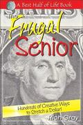Frugal Senior Hundreds of Creative Ways To Stretch A Dollar!