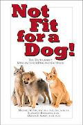 Not Fit for a Dog: The Truth About Commercial Dog and Cat Food