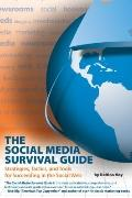 Social Media Survival Guide : Strategies, Tactics, and Tools for Succeeding in the Social Web